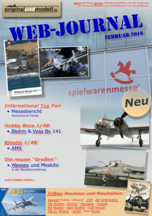 �   Thomas Schneider  -  originalundmodell.de  2014 - 2016   InBox-Reviews, Events, Plastikmodellbau und die Originale Ein Internet-Magazin von Modellbauern f�r Modellbauer web-Journal   und vieles mehr�  August 2016   Reviews:    Eduard - Special Hobby - Italeri Coastal Kits - HaHen - BPK - GWH Zoukei-Mura  -  Master  -  CMK Copper State Models  -  Aires MiniArt - MIG - Arma - RS Models    Reviews �	Zoukei-Mura  Do 335A-0 1/32 �	Special Hobby  Tempest Mk.V �High Tech� �	Eduard  MiG-21 MF �Special Edition� �	GWH T-33A �Shooting Star�  Modellgalerie �	Bell P-400 �Air A Cutie� Baubericht �	Fokker E.II Early              Serie �	Portuguese Alpha Jets Special �	Sikorsky H-34G.III
